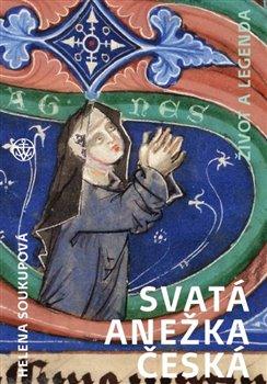 Obálka titulu Svatá Anežka Česká