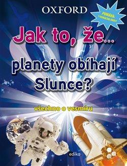 Obálka titulu Jak to, že… planety obíhají slunce?
