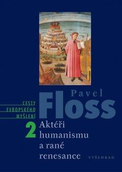 Obálka titulu Aktéři humanismu a rané renesance