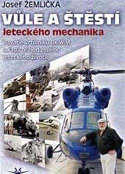 Obálka titulu Vůle a štěstí leteckého mechanika