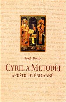 Obálka titulu Cyril a Metoděj. Apoštolové Slovanů