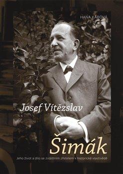 Obálka titulu Josef Vítězslav Šimák