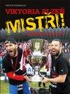 Obálka knihy Viktoria Plzeň - Mistři!