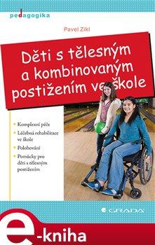 Obálka titulu Děti s tělesným a kombinovaným postižením ve škole