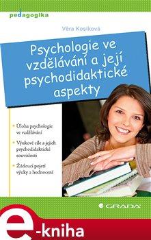 Obálka titulu Psychologie ve vzdělávání a její psychodidaktické aspekty