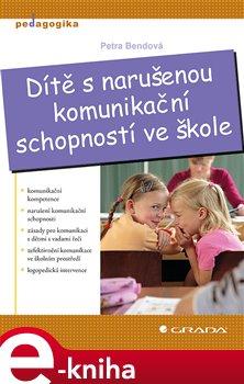 Obálka titulu Dítě s narušenou komunikační schopností ve škole