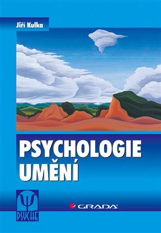 Psychologie umění:2., přepracované a doplněné vydání - Jiří Kulka | Booksquad.ink
