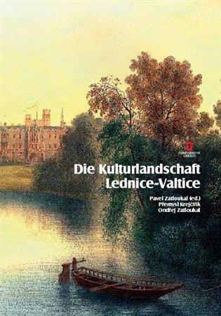 Die Kulturlandschaft Lednice-Valtice. Reiseführer