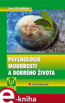 Obálka titulu Psychologie moudrosti a dobrého života