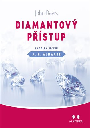 Diamantový přístup:Úvod do učení A. H. Almaase - John Davis | Booksquad.ink