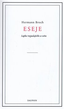 Obálka titulu Eseje. Logika rozpadajícího se světa