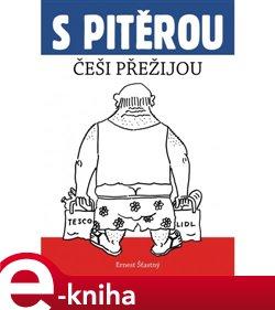 Obálka titulu S Pitěrou Češi přežijou