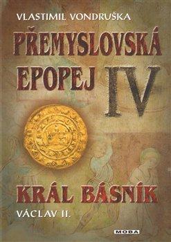 Obálka titulu Přemyslovská epopej IV - Král básník