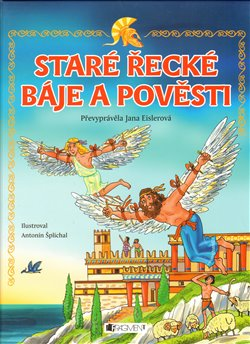 Obálka titulu Staré řecké báje a pověsti – pro děti