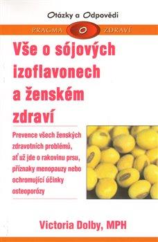 Obálka titulu Vše o sójových izoflavonech a ženském zdraví