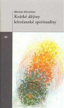 Obálka titulu Krátké dějiny křesťanské spirituality