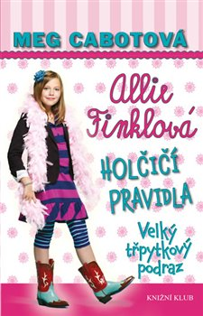 Obálka titulu Allie Finklová 5: Holčičí pravidla - Velký třpytkový podraz