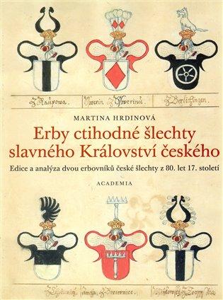 Erby ctihodné šlechty slavného Království Českého - Martina Hrdinová | Booksquad.ink