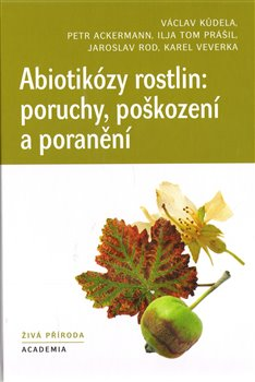 Obálka titulu Abiotikózy rostlin: poruchy, poškození a poranění