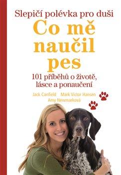 Obálka titulu Slepičí polévka pro duši - Co mě naučil pes