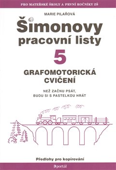 Šimonovy pracovní listy 5. Grafomotorická cvičení - Marie Pilařová