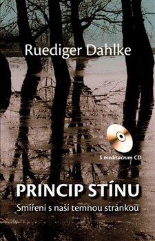 Princip stínu + CD. Smíření s naší temnou stránkou - Ruediger Dahlke