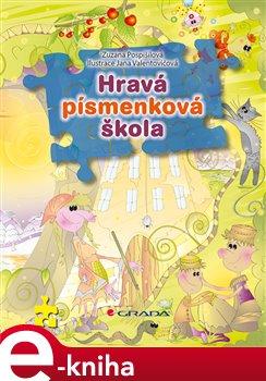Hravá písmenková škola - Zuzana Pospíšilová e-kniha