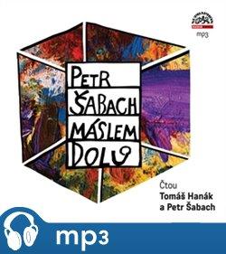 Máslem dolů, mp3 - Petr Šabach