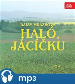 Haló, Jácíčku, mp3 - Daisy Mrázková