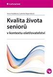 Obálka knihy Kvalita života seniorů v kontextu ošetřovatelství