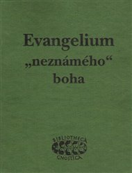 "Evangelium ""neznámého"" boha"