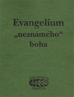 """Obálka titulu Evangelium """"neznámého"""" boha"""