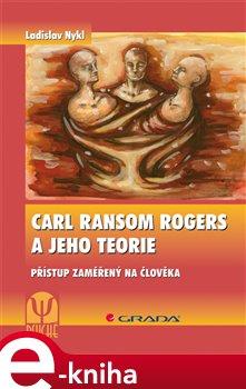 Obálka titulu Carl Ransom Rogers a jeho teorie