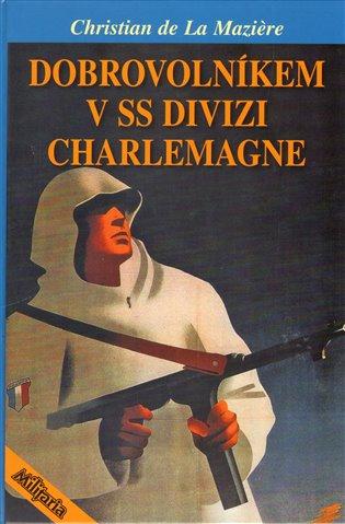 Dobrovolníkem v SS divizi Charlemagne - Christian de La Maziere | Booksquad.ink