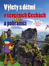 Výlety s dětmi v severních Čechách a pohraničí