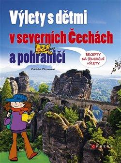 Obálka titulu Výlety s dětmi v severních Čechách a pohraničí