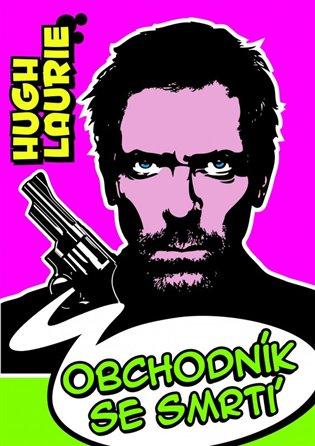 Obchodník se smrtí - Hugh Laurie   Booksquad.ink
