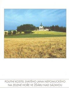 Obálka titulu Poutní kostel svatého Jana Nepomuckého na Zelené hoře ve Žďáru nad Sázavou