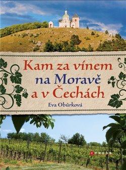 Obálka titulu Kam za vínem na Moravě a v Čechách