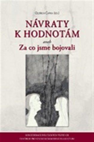 Návraty k hodnotám aneb Za co jsme bojovali - Oldřich Čapka (ed.) | Booksquad.ink