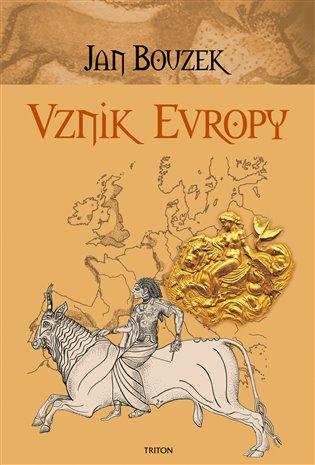 Vznik Evropy - Jan Bouzek | Booksquad.ink