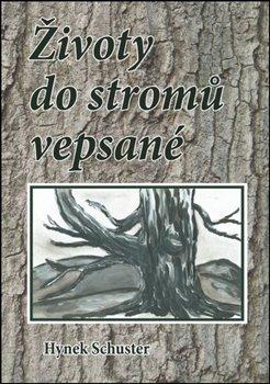 Obálka titulu Životy do stromů vepsané
