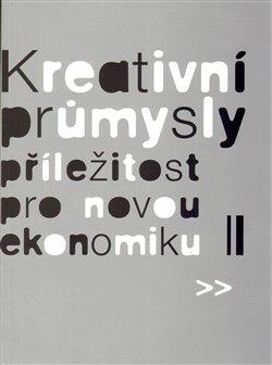 Obálka titulu Kreativní průmysly - příležitost pro novou ekonomiku