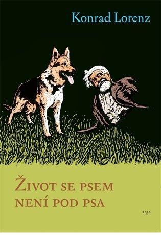 Život se psem není pod psa - Konrad Lorenz   Booksquad.ink