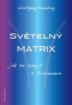 Obálka titulu Světelný Matrix / Z lásky k Prameni