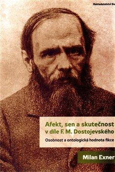 Obálka titulu Afekt, sen a skutečnost v díle F.M. Dostojevského