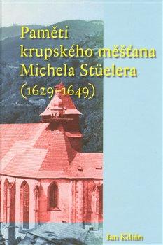 Obálka titulu Paměti krupského měšťana Michela Stüelera (1629-1649)