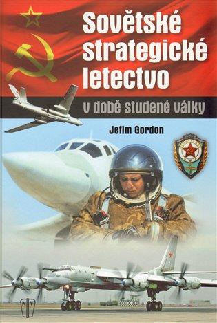 Sovětské strategické letectvo v době studené války - Jefim Gordon   Booksquad.ink