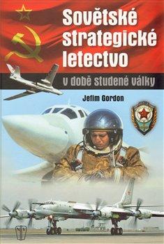 Obálka titulu Sovětské strategické letectvo v době studené války