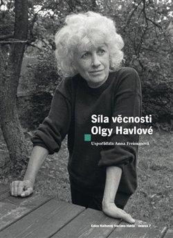 Obálka titulu Síla věcnosti Olgy Havlové